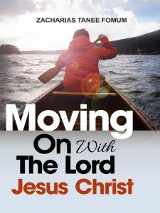 Moving on With The Lord Jesus Christ